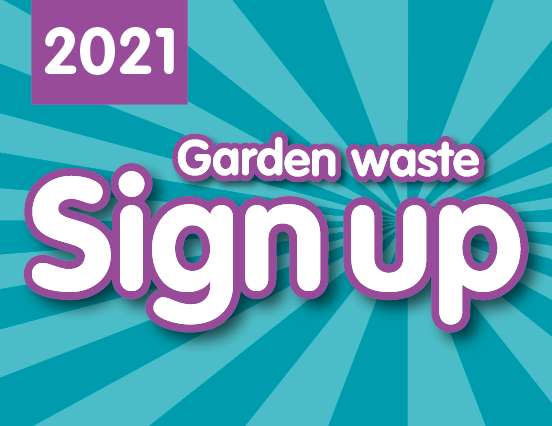 Text that reads: 2021 garden waste sign up