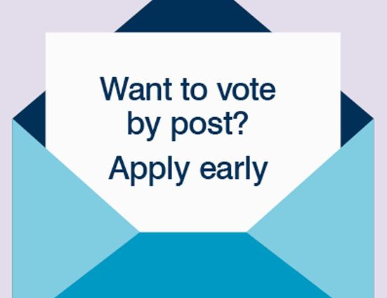Graphich of an envelope with wordign: want to vote by post? Apply early